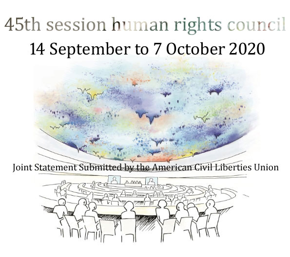 Joint Statement Submitted by the American Civil Liberties Union Item 9: General Debate Following High Commissioner's Oral Update on Res. 43/1 45th Session of the Human Rights Council