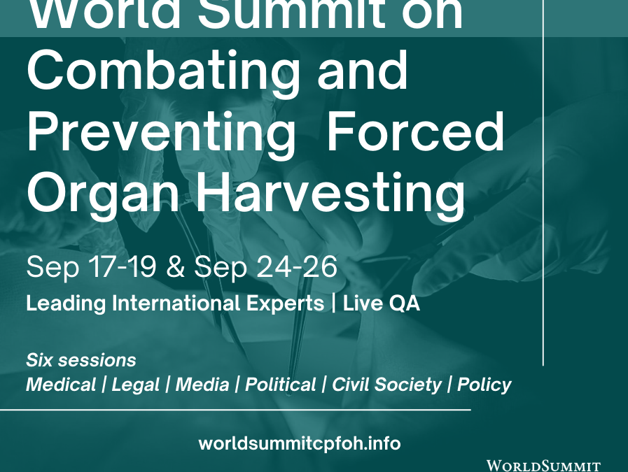 Invitation World Summit on Combating and Preventing Forced Organ Harvesting in China
